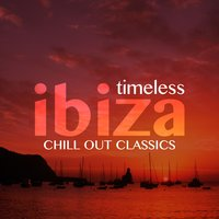 Timeless Ibiza Chill-Out Classics — сборник