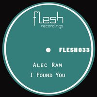 I Found You — Alec Raw