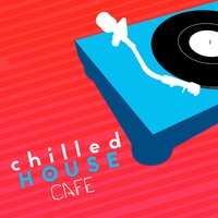 Chilled House Cafe — сборник