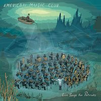 Love Songs for Patriots — American Music Club