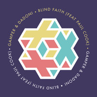 Blind Faith — Gamper & Dadoni