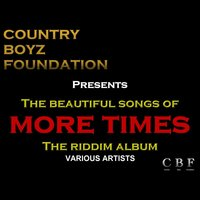 Country Boyz Foundation Presents: The Beautiful Songs of More Times – the Riddim Album — сборник