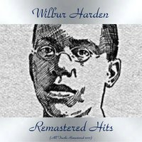 Remastered Hits — John Coltrane, Wilbur Harden