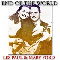 End of the World — Les Paul, Mary Ford