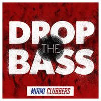Drop the Bass — Miami Clubbers
