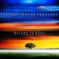 Return to Eden — Stephen Jerome Ferguson
