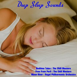 Deep Sleep Sounds — Royal Philharmonic Orchestra, The Chill Masters, The Chill Masters, Royal Philharmonic Orchestra