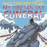 My Tibetan Sky Funeral — Black Stone from the Sun