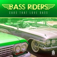 Cars That Love Bass — Bass Riders