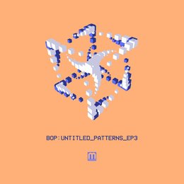 Untitled Patterns - EP3 — BOP