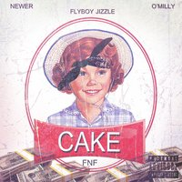 Cake — Flyboy Jizzle, O' Milly, Newer