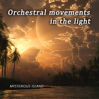Mysterious island — Orchestral Movements in the Light