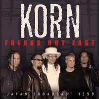 Freaks out East — Korn