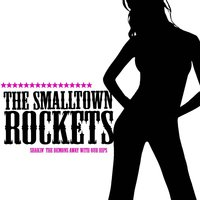 Shakin' the Demons Away with Our Hips — The Smalltown Rockets