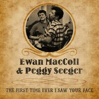 The First Time Ever I Saw Your Face — Ewan Maccoll and Peggy Seeger