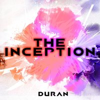 The Inception — Duran
