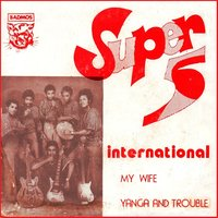 My Wife — Super 5 International