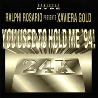 You Used to Hold Me '94! — Ralphi Rosario, Xaviera Gold