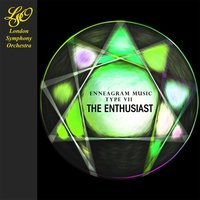 Enneagram Music - Type VII: The Enthusiast — London Symphony Orchestra (LSO)