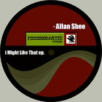 I Migth Like That EP — Allan Shee