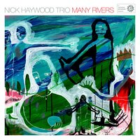 Many Rivers — Niko Schäuble, Nick Haywood, Colin Hopkins, Nick Haywood Trio