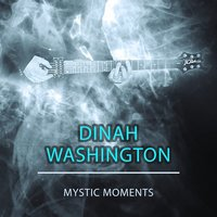 Mystic Moments — Dinah Washington