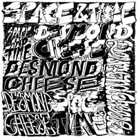 Space and Time — Desmond Cheese