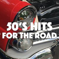 50's Hits For The Road — сборник
