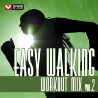 Easy Walking Workout Mix Vol. 2 ) — Power Music Workout