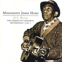 The Library Of Congress Recordings Vol. 1 Disc. 2 — Mississippi John Hurt