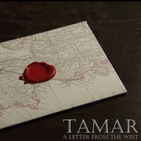 A Letter from the West — Tamar