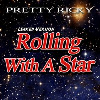 Rolling With a Star — Pretty Ricky