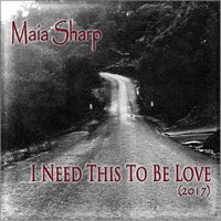 I Need This to Be Love — Maia Sharp