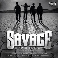 Savage — The White Shadow
