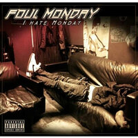 I Hate Monday — Foul Monday