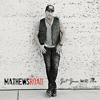 Get Gone with Me — Mathews Road