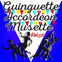 Guinguette Accordéon Musette, Vol. 56 — Multi-interprètes