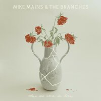 When We Were in Love — Mike Mains & The Branches