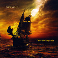 Tales and Legends — Alien Bliss