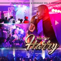 Ultimate Praise and Worship, Vol. 1 — Minister Harry