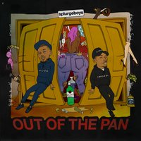 Out of the Pan — Splurgeboys