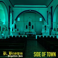 Side of Town — D. Brown the Begotten Son