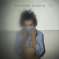 Puppet EP — Dave Eleanor
