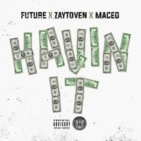 Havin It — Future, Zaytoven, Maceo