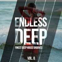 Endless Deep - Finest Deep House Grooves, Vol. 8 — сборник