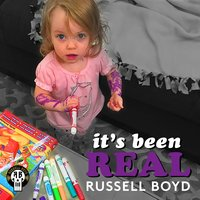 It's Been Real — Russell Boyd
