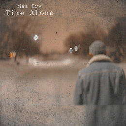 Time Alone — Mac Irv