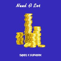 Need a Lot — Sykes, Euphorik