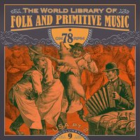 The World Library of Folk and Primitive Music on 78 Rpm Vol. 9, USA Pt. 2 — сборник