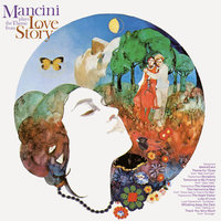 "Mancini Plays the Theme from ""Love Story"" — Henry Mancini & His Orchestra and Chorus"